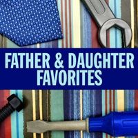 Father & Daughter Favorites