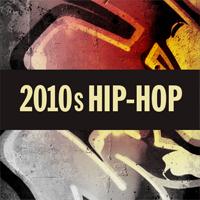 2010s Hip-Hop
