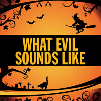 What Evil Sounds Like