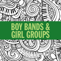 Boy Bands & Girl Groups