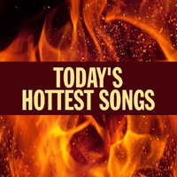 Today's Hottest Songs