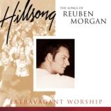 Extravagant Worship: The Songs Of Reuben Morgan