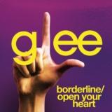 Borderline / Open Your Heart (Glee Cast Version)