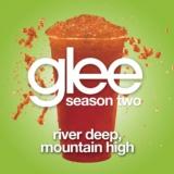 River Deep, Mountain High (Glee Cast Version)