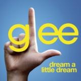 Dream A Little Dream (Glee Cast Version)
