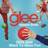 Girls Just Want To Have Fun (Glee Cast Version)
