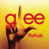 Rehab (Glee Cast Version)