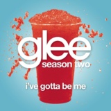 I've Gotta Be Me (Glee Cast Version)