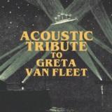 Acoustic Tribute to Greta Van Fleet