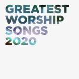 Greatest Worship Songs 2020