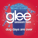 Dog Days Are Over (Glee Cast Version)