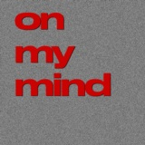 On My Mind