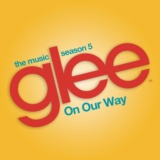 On Our Way (Glee Cast Version)