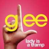 Lady Is A Tramp (Glee Cast Version)