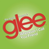 Whenever I Call You Friend (Glee Cast Version)