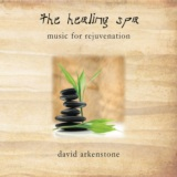 The Healing Spa - Music For Rejuvenation