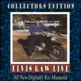 Elvis Raw Live - Volume 1