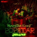 TrapStar Turnt PopStar (Deluxe Edition)