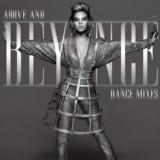 Above And Beyoncé Dance Mixes