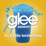 Try A Little Tenderness (Glee Cast Version)