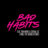 Bad Habits (feat. Tion Wayne & Central Cee) [Fumez The Engineer Remix]
