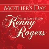Mothers Day With Love from Kenny Rogers