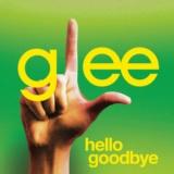 Hello, Goodbye (Glee Cast Version)