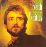 The Essential Keith Whitley