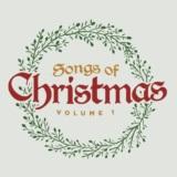 Songs of Christmas Vol. 1