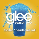 Thriller / Heads Will Roll (Glee Cast Version)