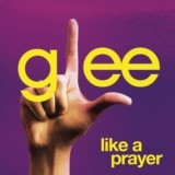 Like A Prayer (Glee Cast Version featuring Jonathan Groff)