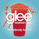 Somebody To Love (Glee Cast Version)