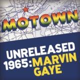 Motown Unreleased 1965: Marvin Gaye
