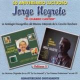 50 Aniversario Luctuoso - Jorge Negrete El Charro Cantor Vol. 3