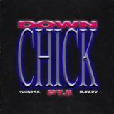 Down Chick PT. II