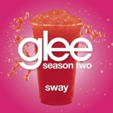 Sway (Glee Cast Version)