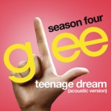 Teenage Dream (Glee Cast Version)