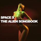 Space X The Alien Songbook