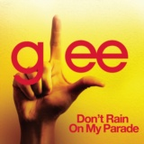 Don't Rain On My Parade (Glee Cast Version)