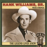 The Legend Lives Anew: Hank Williams, Sr. With Strings