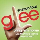 Bring Him Home (Glee Cast - Rachel/Lea Michele solo version)