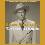 Pictures From Life's Other Side: The Man and His Music In Rare Recordings and Photos (2019 - Remaster)