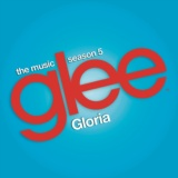 Gloria (Glee Cast Version feat. Adam Lambert)
