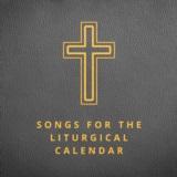 Songs for the Liturgical Calendar