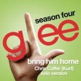 Bring Him Home (Glee Cast - Kurt/Chris Colfer solo version)
