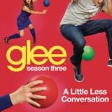 A Little Less Conversation (Glee Cast Version)