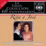 La Gran Coleccion Del 60 Aniversario CBS - Rita Y Jose
