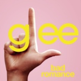 Bad Romance (Glee Cast Version)