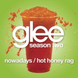Nowadays / Hot Honey Rag (Glee Cast Version featuring Gwyneth Paltrow)