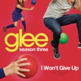 I Won't Give Up (Glee Cast Version)